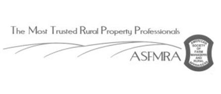 THE MOST TRUSTED RURAL PROPERTY PROFESSIONALS ASFMRA AMERICAN SOCIETY OF FARM MANAGERS AND RURAL APPRAISERS