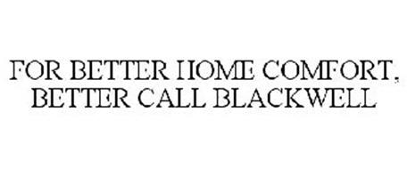 FOR BETTER HOME COMFORT, BETTER CALL BLACKWELL