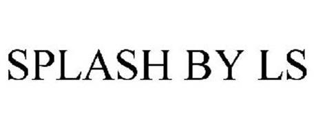 SPLASH BY LS