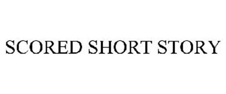 SCORED SHORT STORY
