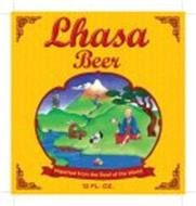 LHASA BEER IMPORTED FROM THE ROOF OF THE WORLD