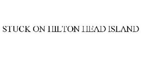 STUCK ON HILTON HEAD ISLAND