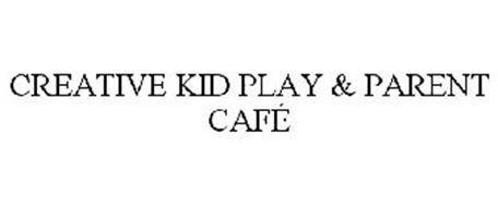 CREATIVE KID PLAY & PARENT CAFÉ