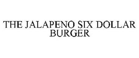 THE JALAPENO SIX DOLLAR BURGER