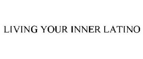 LIVING YOUR INNER LATINO
