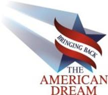 BRINGING BACK THE AMERICAN DREAM