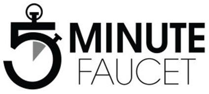 5 MINUTE FAUCET