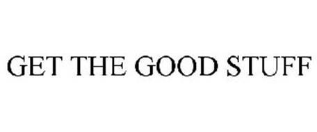 GET THE GOOD STUFF