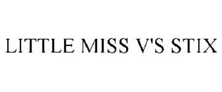 LITTLE MISS V'S STIX