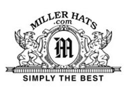 M MILLER HATS.COM SIMPLY THE BEST