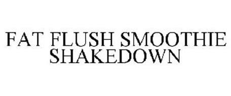 FAT FLUSH SMOOTHIE SHAKEDOWN