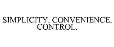 SIMPLICITY. CONVENIENCE. CONTROL.