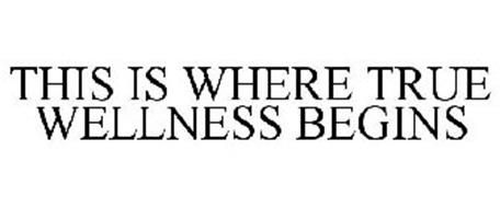 THIS IS WHERE TRUE WELLNESS BEGINS