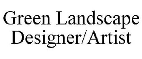 GREEN LANDSCAPE DESIGNER/ARTIST
