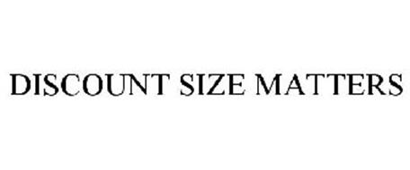 DISCOUNT SIZE MATTERS