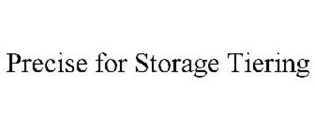 PRECISE FOR STORAGE TIERING