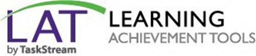 LAT BY TASKSTREAM LEARNING ACHIEVEMENT TOOLS