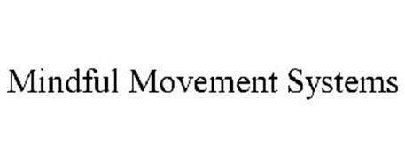 MINDFUL MOVEMENT SYSTEMS