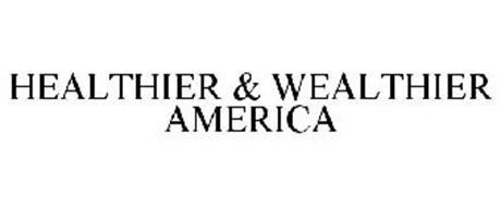 HEALTHIER & WEALTHIER AMERICA