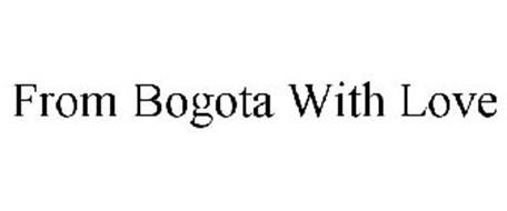 FROM BOGOTA WITH LOVE