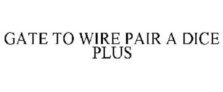 GATE TO WIRE PAIR A DICE PLUS