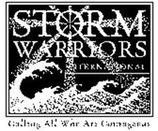 STORM WARRIORS INTERNATIONAL CALLING ALL WHO ARE COURAGEOUS
