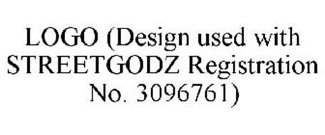 LOGO (DESIGN USED WITH STREETGODZ REGISTRATION NO. 3096761)