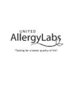 UNITED ALLERGY LABS TESTING FOR A BETTER QUALITY OF LIFE