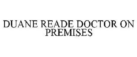 DUANE READE DOCTOR ON PREMISES