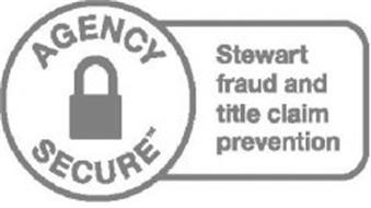 AGENCY SECURE STEWART FRAUD AND TITLE CLAIM PREVENTION