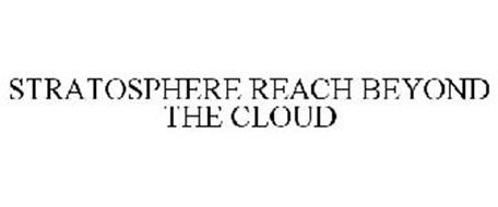 STRATOSPHERE REACH BEYOND THE CLOUD