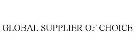 GLOBAL SUPPLIER OF CHOICE