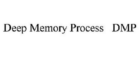 DEEP MEMORY PROCESS DMP