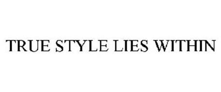 TRUE STYLE LIES WITHIN