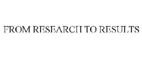 FROM RESEARCH TO RESULTS