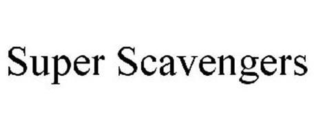 SUPER SCAVENGERS
