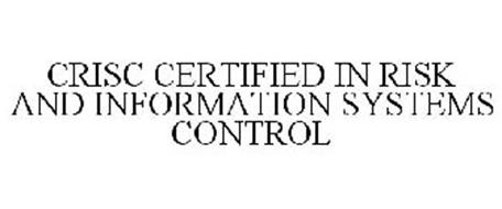 CRISC CERTIFIED IN RISK AND INFORMATIONSYSTEMS CONTROL