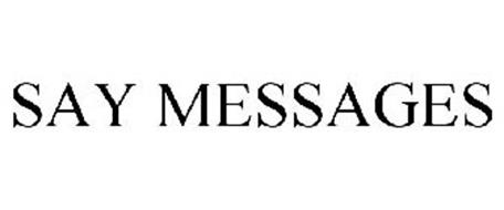 SAY MESSAGES