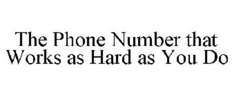 THE PHONE NUMBER THAT WORKS AS HARD AS YOU DO