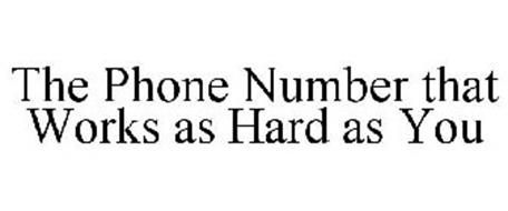 THE PHONE NUMBER THAT WORKS AS HARD AS YOU