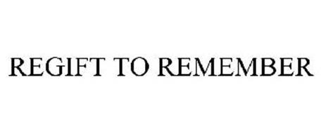 REGIFT TO REMEMBER