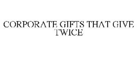 CORPORATE GIFTS THAT GIVE TWICE