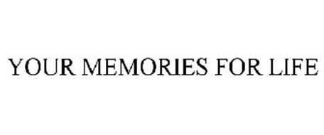 YOUR MEMORIES FOR LIFE