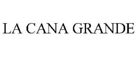 LA CANA GRANDE