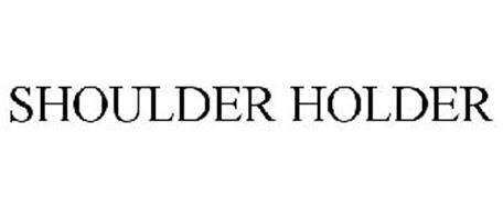 SHOULDER HOLDER