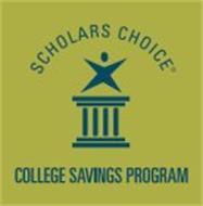 SCHOLARS CHOICE COLLEGE SAVINGS PROGRAM