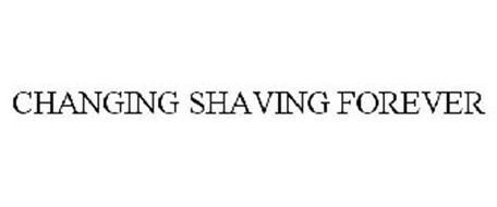 CHANGING SHAVING FOREVER