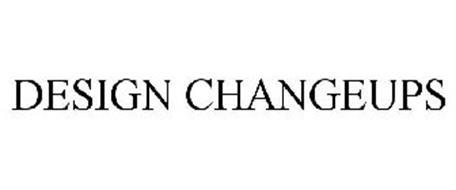 DESIGN CHANGEUPS