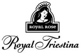 ROYAL ROSE ROYAL TRIESTINA