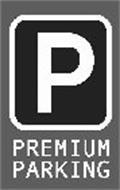 P PREMIUM PARKING